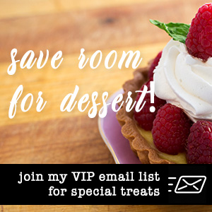 "Image inviting visitors to join the VIP email list. Says ""Save room for dessert"" over the photo of a dessert"